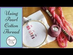 Dmc Pearl Cotton Thread Tips Perle Cotton Youtube