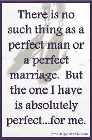 There Is No Such Thing As A Perfect Man Love Quotes Pinterest Inspiration Quotes Of He Is The Perfect Man For Me
