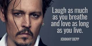 Johnny Depp Love Quotes Simple Tim Fargo On Twitter Laugh As Much As You Breathe And Love As