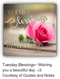 Wishing You A Beautiful Day Quotes Best of TUESDA Les WISHING YOU A Tuesday Blessings Wishing You A Beautiful