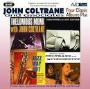 Four Classic Albums Plus: Thelonious Monk with John Coltrane/Cattin' with Coltrane And