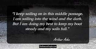 40 Top Quotes By Arthur Ashe On Life Sports More Interesting Arthur Ashe Quotes