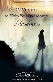 12 Verses To Help You Overcome Moodiness Joanna Weaver Intimacy