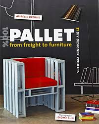 Image Pallet Furniture Follow The Author Sight Unseen 100 Pallet From Freight To Furniture 21 Diy Designer Projects