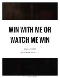 Watch Quotes Delectable Watch Me Quotes Watch Me Sayings Watch Me Picture Quotes