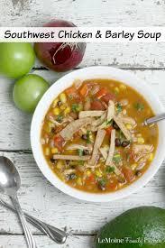 Soup Kitchen Meal Southwest Chicken Barley Soup Lemoine Family Kitchen
