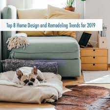 Home Design And Remodeling Top 8 Home Design And Remodeling Trends For 2019 Living
