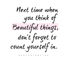 Super Beautiful Quotes Best of DO You Think Of Yourself As Beautiful Well We All Should Everyone