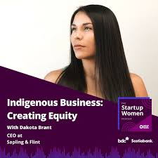 Indigenous Business: Creating Equity with Dakota Brant - May 20 ...