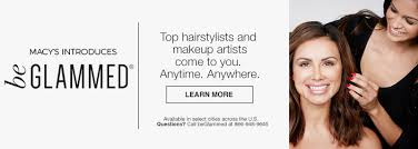 macy s introduces be glammed top hairstylistakeup artists come to you anytime