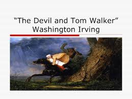"the devil and tom walker"" washington irving ppt video online  1 ""the"