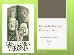 the two gentlemen of verona the two gentlemen of verona by a j cronin by mrinal dwivedi x a 26