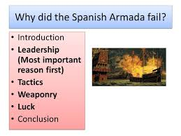 the spanish armada l o how do we write a good essay ppt video  why did the spanish armada fail