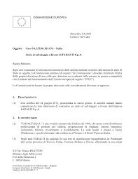 S.E On. Franco FRATTINI Ministro degli Affari esteri P.le della Farnesina 1  I - 00194 Roma COMMISSIONE EUROPEA Bruxelles, 8.8.20