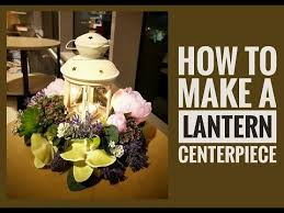 How to create a Lantern Centerpiece using Artificial Flowers