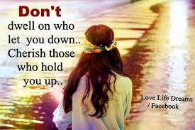 Love Life Dreams Quotes Best of Love Life Dreams Don't Dwell On Who Let You Down