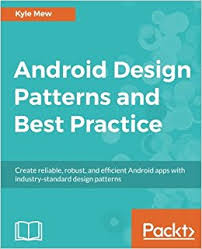 Android Design Patterns Impressive Android Design Patterns And Best Practices Kyle Mew 48