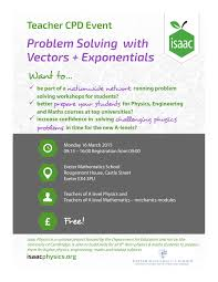 exeter mathematics school teacher events isaac physics cpd day vectors and exponentials 16th 2015