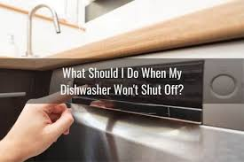 my dishwasher won t shut off or cancel
