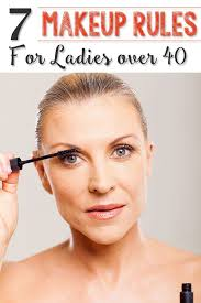 7 makeup rules for las over 40 your beauty architect yummy makeup makeup tips makeup over 40