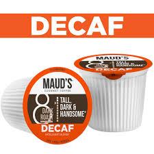 Best medium roast decaf coffee. Maud S Tall Dark Handsome Decaf Dark Roast Coffee Pods Maud S Coffee Tea