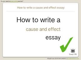 what is a cause and effect essay writing a cause and effect essay outline how to write an essay