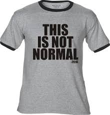 Gildan Shirt Color Chart 2016 This Is Not Normal 2016 Premium T Shirt Many Color Options Ringers Cottons Blends Tank Tops Last Week Tonight John Oliver Trump