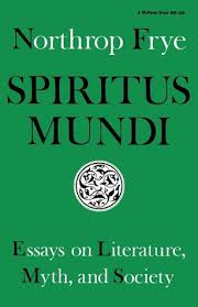spiritus mundi essays on literature myth and society by  1433985