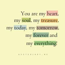 Quotes About Love For Him You Are My Heart My Soul My