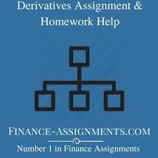 derivatives assignment help homework help finance assignment help derivatives assignment help homework help