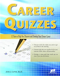 career quizzes tests to help you discover and develop your career quizzes 12 tests to help you discover and develop your dream career john j liptak 9781593574444 com books