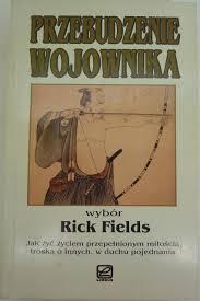 Rick Fields PRZEBUDZENIE WOJOWNIKA - Allegro.pl - Cena: 23 zł - Stan:  używany - Rzeszów