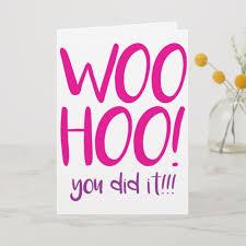 Woohoo You Did It Congratulations Greeting Card Card