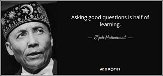 Quotes About Asking Questions Gorgeous Elijah Muhammad Quote Asking Good Questions Is Half Of Learning