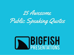 Public Speaking Quotes Awesome 48 Awesome Public Speaking Quotes