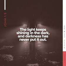 John 1 5 The Light Shines In The Darkness And The Darkness