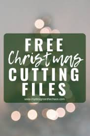 An index of tips, tricks, tutorials and free svgs. Free Christmas Svg Files My Designs In The Chaos