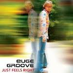 Just Feels Right album by Euge Groove