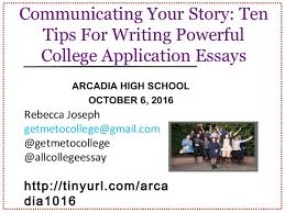 communicating your story ten tips for writing powerful college appli  communicating your story ten tips for writing powerful college application essays arcadia high school