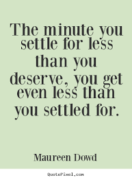 Why Settle For Less Settling For Less Quotes Inspiration Quotes About Settle For Less 24 9