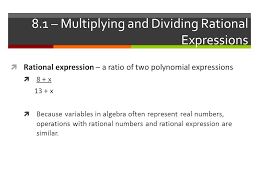 8 1 multiplying and dividing rational expressions