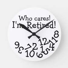 funny retirement clock who cares i m retired