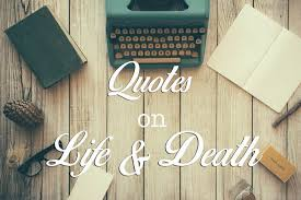 List Of Inspirational Quotes About Life Interesting Most Inspirational Quotes On Life And Death TalkDeath