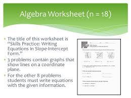 9 algebra worksheet n 18 the title of this worksheet is skills practice writing equations in slope intercept form