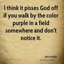 Color Purple Quotes Classy Alice Walker Nature Quotes QuoteHD