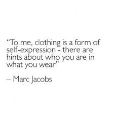 Clothes Quotes Stunning Quotes About Clothes And Identity 48 Quotes