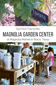 our first trip to the magnolia garden center ducttapeanddenim com