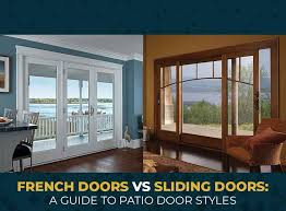 patio doors come in two distinct styles sliding doors and french doors the selection may sound simple but choosing between the two given the number of