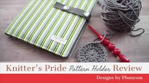 Knitters Pride Pattern Holder Review