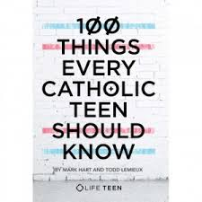 100 things every catholic should know by mark hart